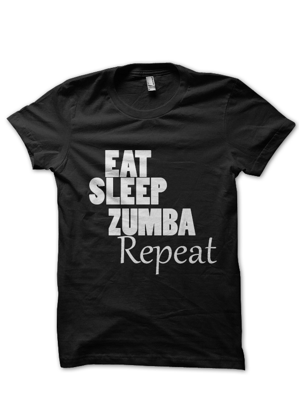 eat sleep zumba repeat t shirt swag shirts. Black Bedroom Furniture Sets. Home Design Ideas