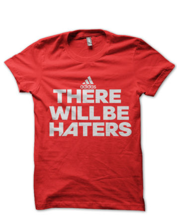 there will be haters red tshirt