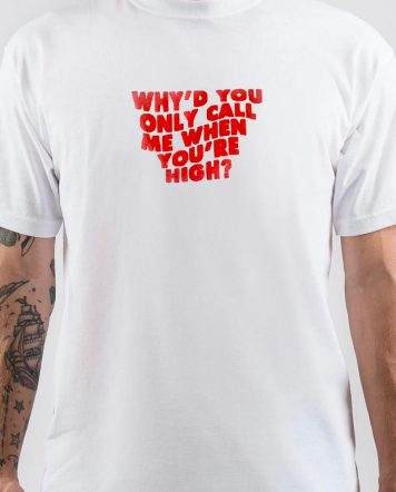 Why'd You Only Call Me When You're High Arctic Monkeys T-Shirt