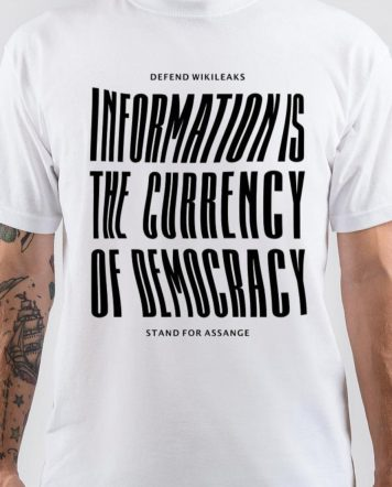Information Is Currency For Democracy T-Shirt
