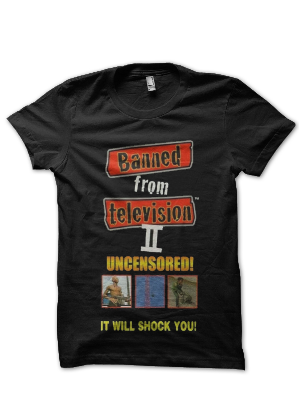 Banned From Television T-Shirt And Merchandise